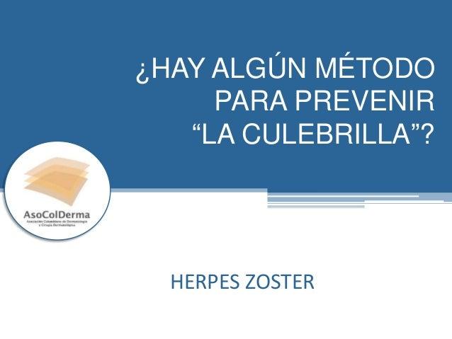 """¿HAY ALGÚN MÉTODO PARA PREVENIR """"LA CULEBRILLA""""? HERPES ZOSTER"""