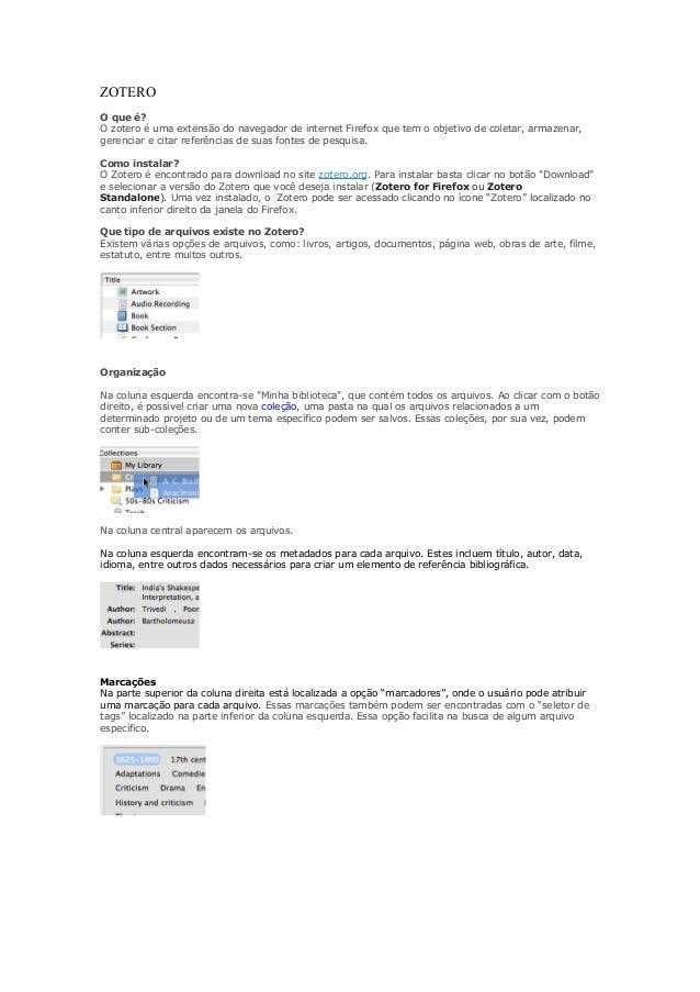 ZOTERO O que é? O zotero é uma extensão do navegador de internet Firefox que tem o objetivo de coletar, armazenar, gerenci...