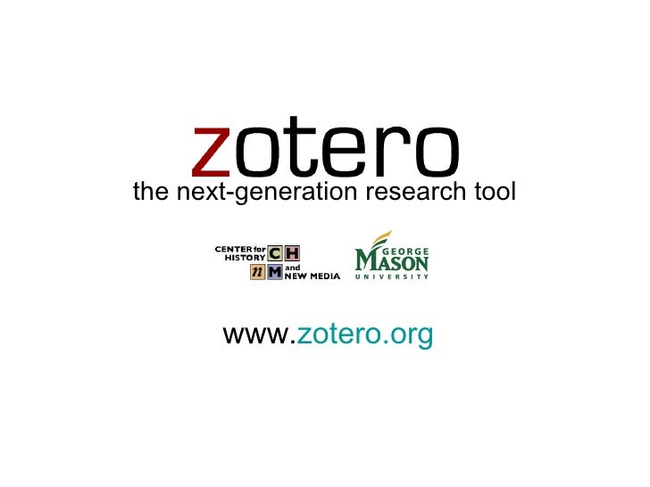 the next-generation research tool www. zotero.org