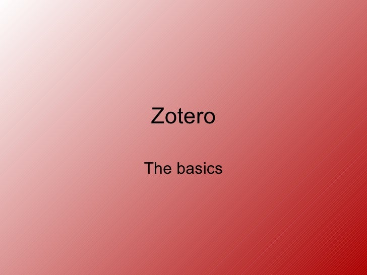 Zotero The basics