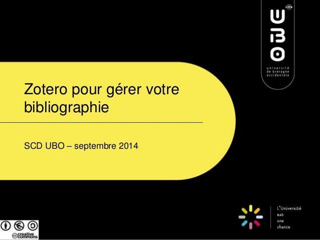 Zotero pour gérer votre  bibliographie  SCD UBO – septembre 2014