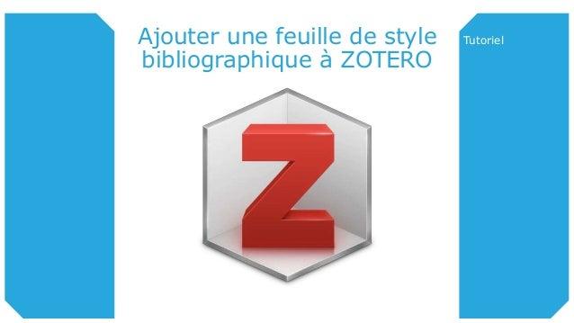 Ajouter une feuille de style bibliographique à ZOTERO Tutoriel