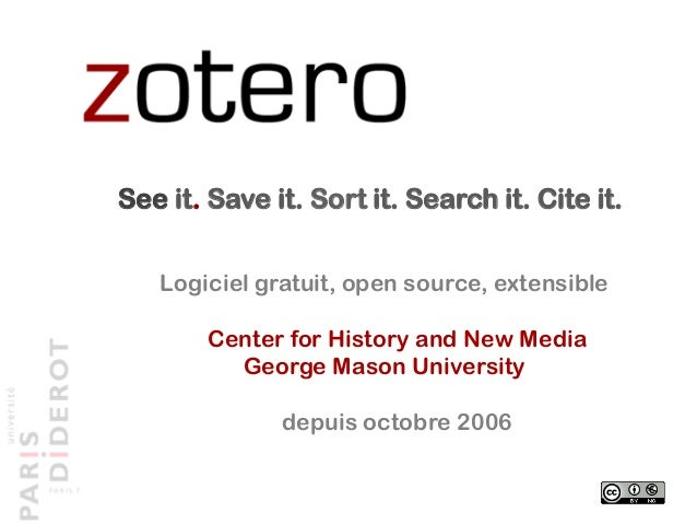 Logiciel gratuit, open source, extensible Center for History and New Media George Mason University depuis octobre 2006 See...