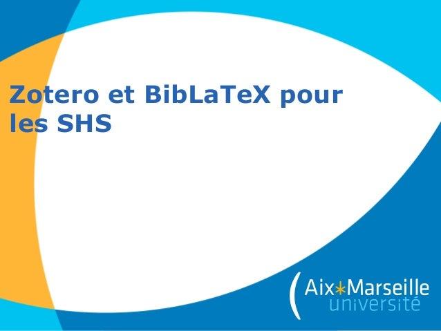 Zotero et BibLaTeX pourles SHS