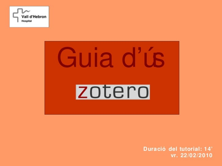 Guia d'ús       Duració del tutorial: 14'                vr. 22/02/2010