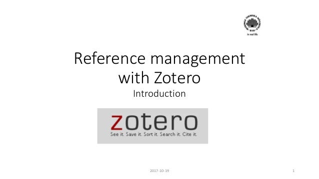 Reference management with Zotero Introduction 12017-10-19
