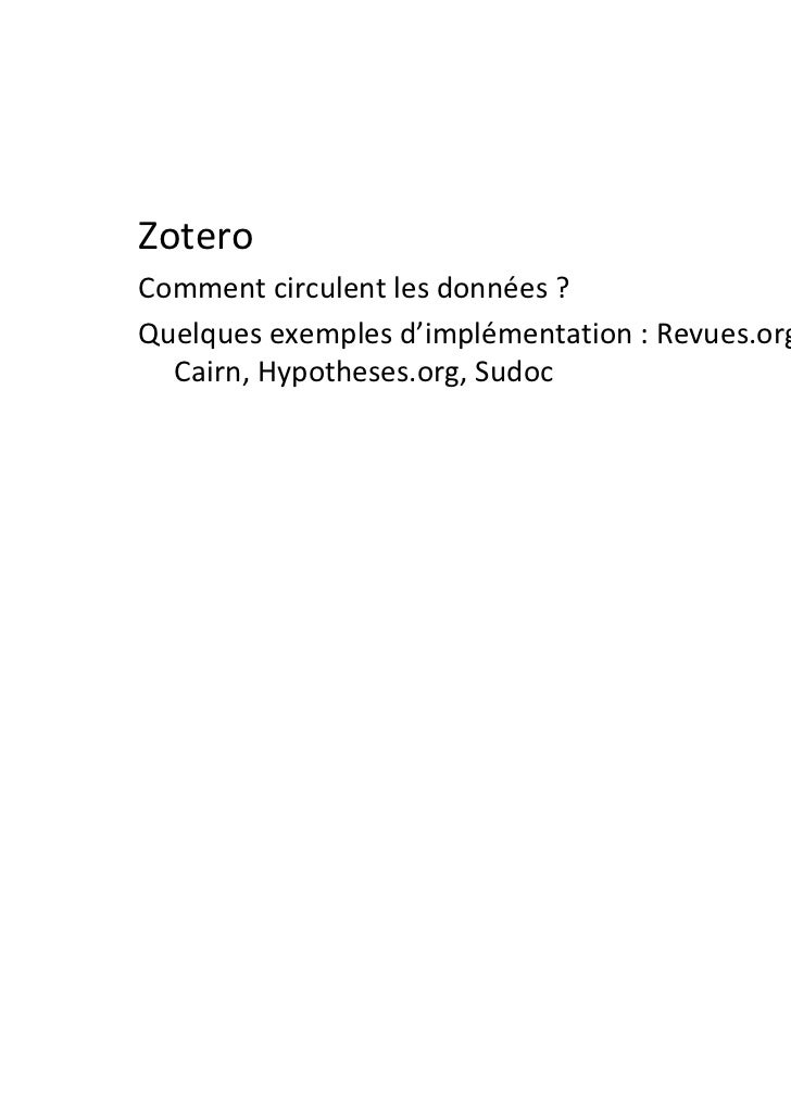 ZoteroComment circulent les données ?Quelques exemples d'implémentation : Revues.org, Persée,  Cairn, Hypotheses.org, Sudoc