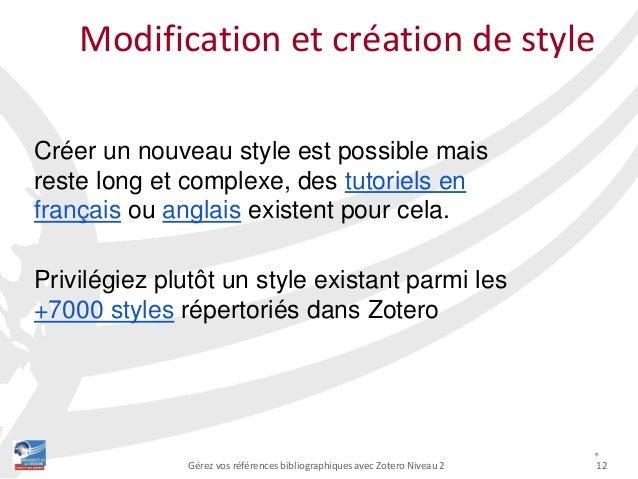 12Gérez vos références bibliographiques avec Zotero Niveau 2 Modification et création de style * Créer un nouveau style es...