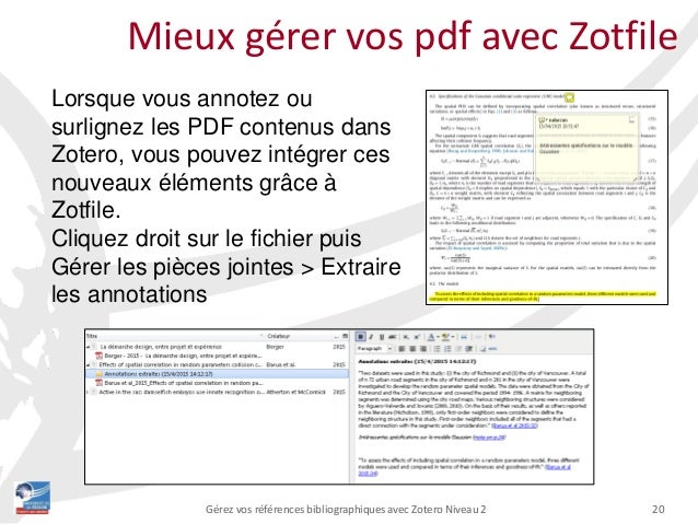 20Gérez vos références bibliographiques avec Zotero Niveau 2 Mieux gérer vos pdf avec Zotfile Lorsque vous annotez ou surl...