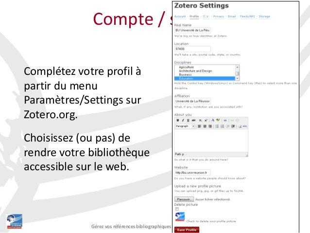 5Gérez vos références bibliographiques avec Zotero Niveau 2 Compte / synchronisation Complétez votre profil à partir du me...