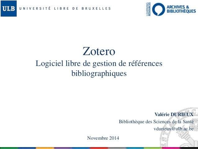 Zotero  Logiciel libre de gestion de références  bibliographiques  Valérie DURIEUX  Bibliothèque des Sciences de la Santé ...
