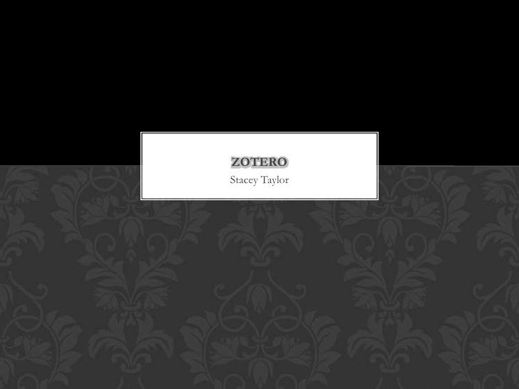 Stacey Taylor<br />Zotero<br />
