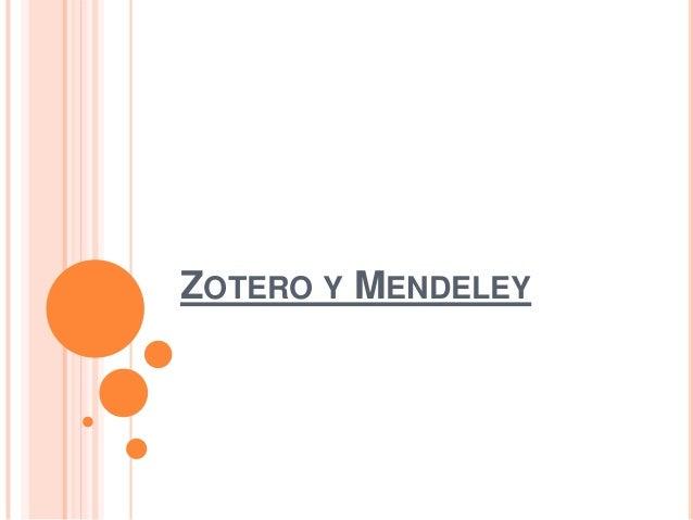 ZOTERO Y MENDELEY