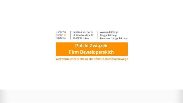 Polski Związek        Firm Deweloperskichwyzwania wizerunkowe dla sektora mieszkaniowego