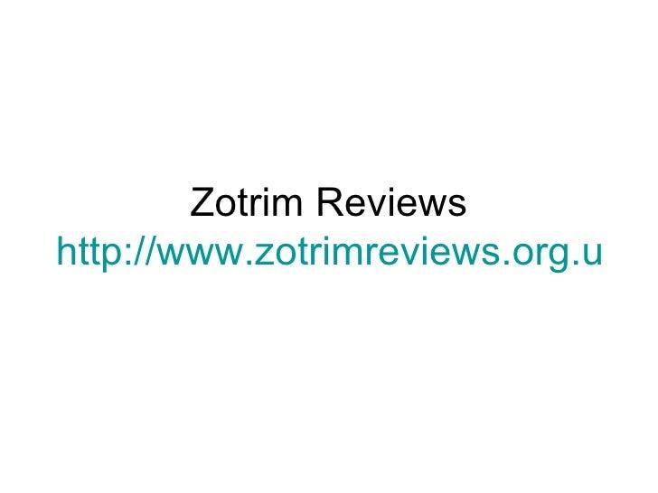Zotrim Reviews http://www.zotrimreviews.org.uk