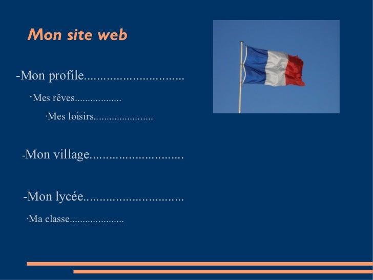 Mon site web -Mon profile............................... · Mes rêves.................. ·Mes loisirs..........................