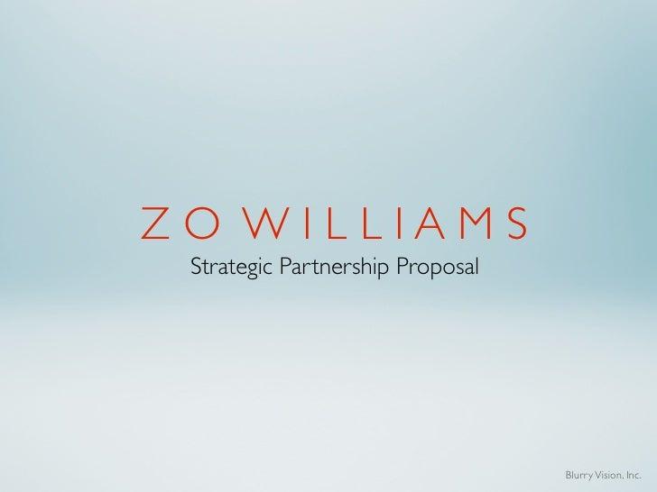 ZO WILLIAMS Strategic Partnership Proposal                                  Blurry Vision, Inc.
