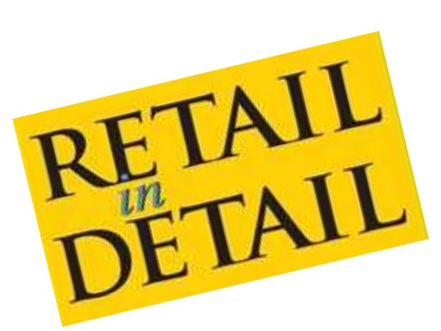 WHAT IS RETAIL• Retail involves the sale of goods from asingle point (malls, markets, departmentstores etc) directly to th...