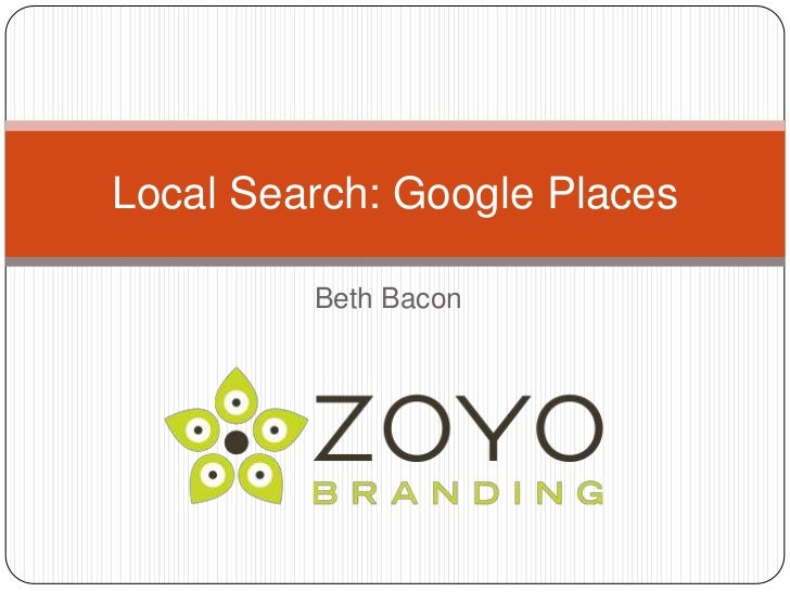 Beth Bacon<br />Local Search: Google Places<br />