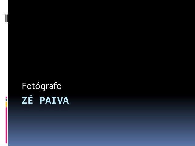 ZÉ PAIVA Fotógrafo