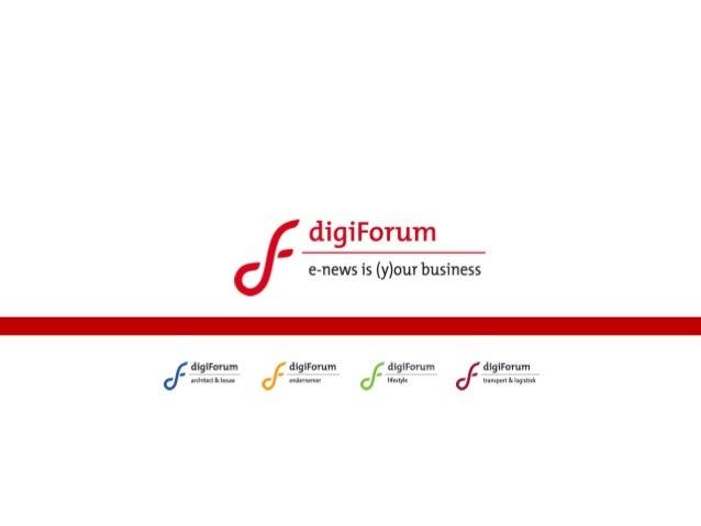digiForum.info bvba | Kapucijnenstraat 16 | 2200 Herentals | België | Tel. +32 (0)14 700 397 | Fax +32 (0)14 700 204 | E i...