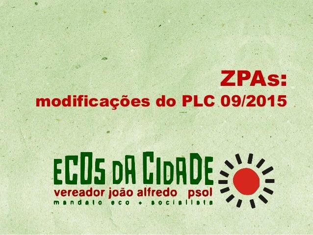ZPAs: modificações do PLC 09/2015