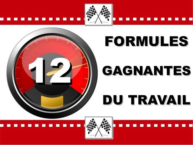 1122  FFOORRMMUULLEESS  GGAAGGNNAANNTTEESS  DDUU TTRRAAVVAAIILL