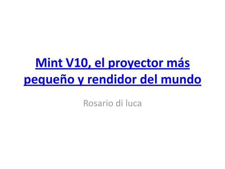 Mint V10, el proyector más pequeño y rendidor del mundo<br />Rosario di luca<br />