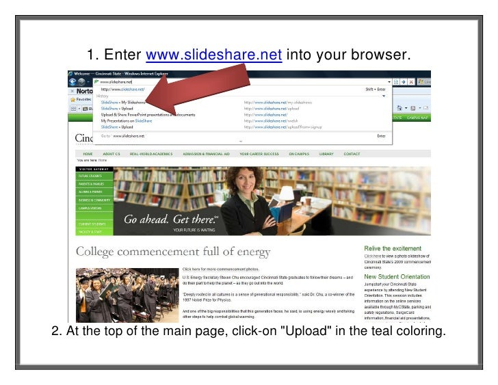"""1. Enter www.slideshare.net into your browser.<br />2. At the top of the main page, click-on """" Upload""""  in the teal colori..."""