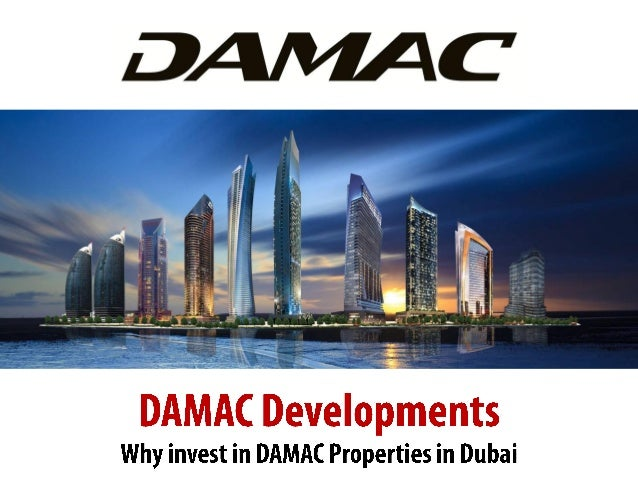 Why invest in DUBAI , damac properties