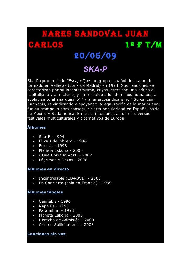 Nares saNdoval JuaN Carlos           1º F T/M         20/05/09                              SKA-P Ska-P (pronunciado quot;...