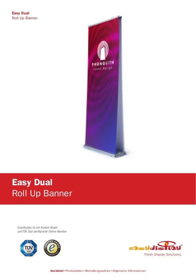 Easydisplay ist ein Trusted Shops und TÜV Süd zertifizierter Online-Händler Easy Dual Roll Up Banner DeckblattProduktdate...