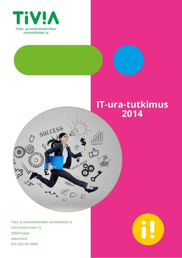 Tieto- ja viestintätekniikan ammattilaiset ry  Lars Sonckin kaari 12  02600 Espoo  www.tivia.fi  Puh. 020 741 9898  IT-ura...