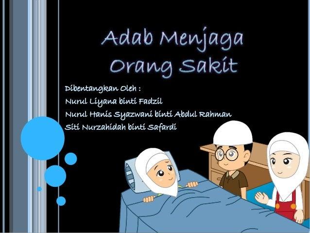 Dibentangkan Oleh : Nurul Liyana binti Fadzil Nurul Hanis Syazwani binti Abdul Rahman Siti Nurzahidah binti Safardi