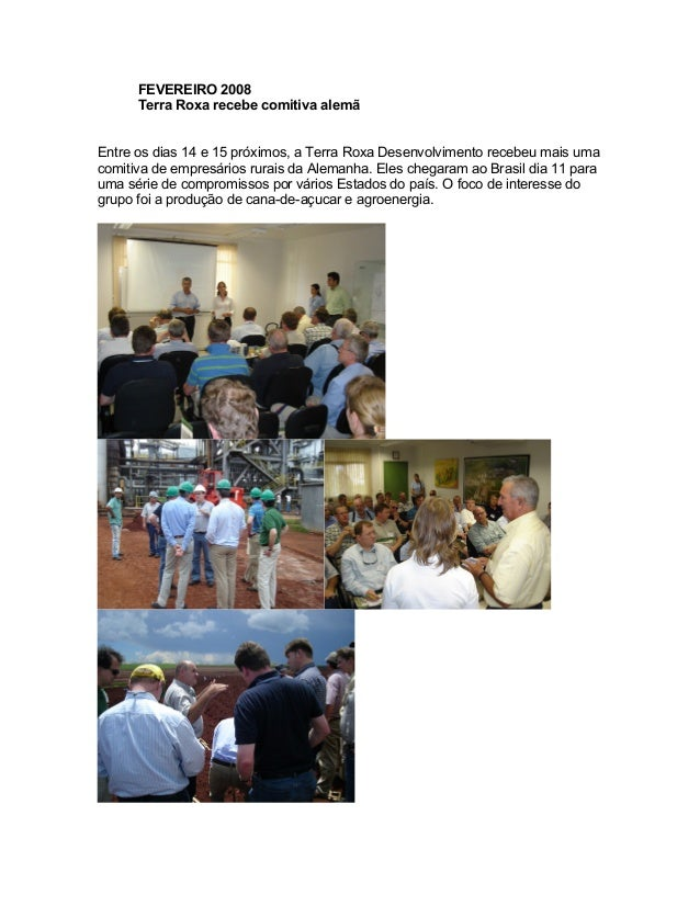 FEVEREIRO 2008  Terra Roxa recebe comitiva alemã  Entre os dias 14 e 15 próximos, a Terra Roxa Desenvolvimento recebeu mai...