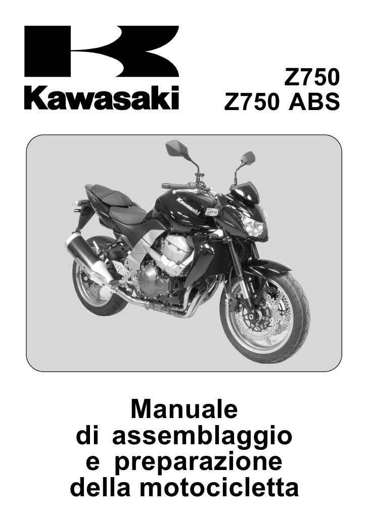 Z750            Z750 ABS     Manualedi assemblaggio e preparazionedella motocicletta