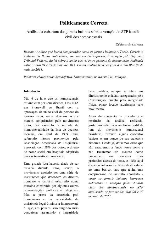 Politicamente Correta Análise da cobertura dos jornais baianos sobre a votação do STF à união                         civi...