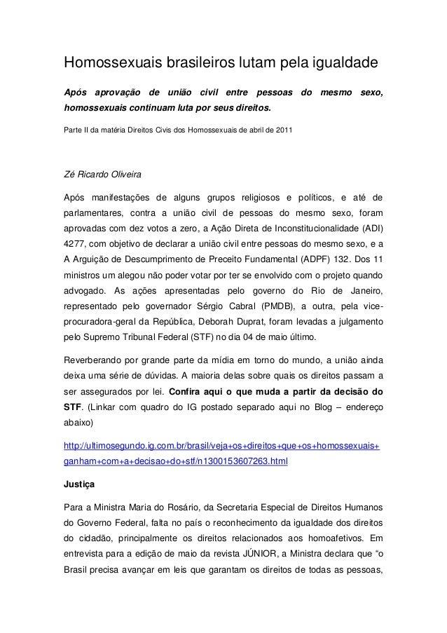 Homossexuais brasileiros lutam pela igualdadeApós aprovação de união civil entre pessoas do mesmo sexo,homossexuais contin...