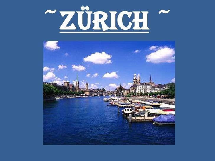 ~Zürich ~<br />