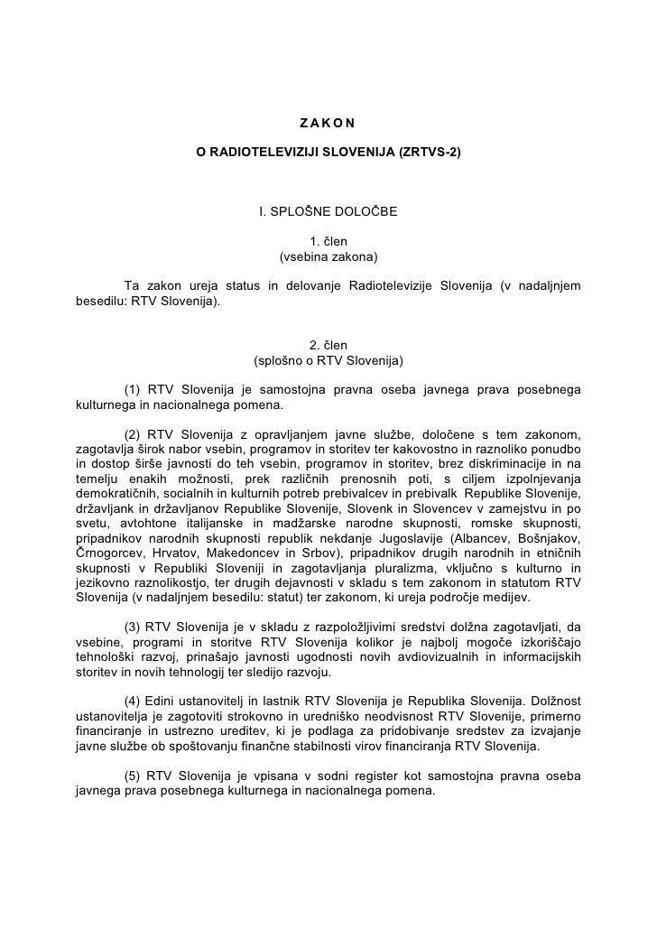 ZAKON                     O RADIOTELEVIZIJI SLOVENIJA (ZRTVS-2)                                I. SPLOŠNE DOLOČBE         ...