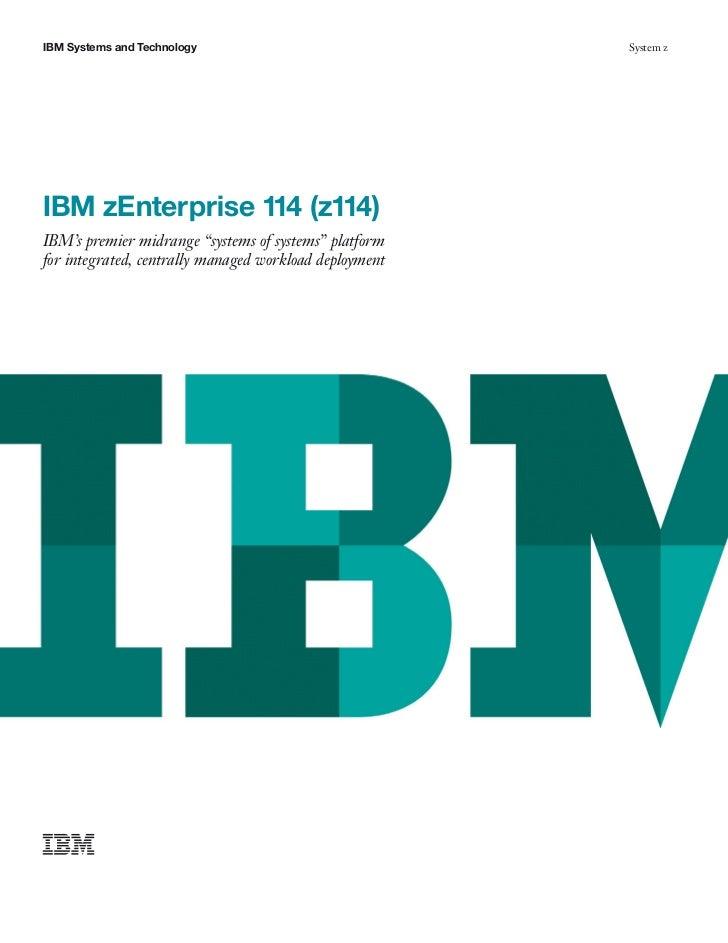 """IBM Systems and Technology                              System zIBM zEnterprise 114 (z114)IBM's premier midrange """"systems ..."""