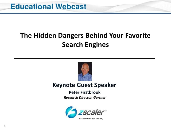 Educational Webcast<br />The Hidden Dangers Behind Your Favorite Search Engines<br />Keynote Guest Speaker<br />Peter Firs...