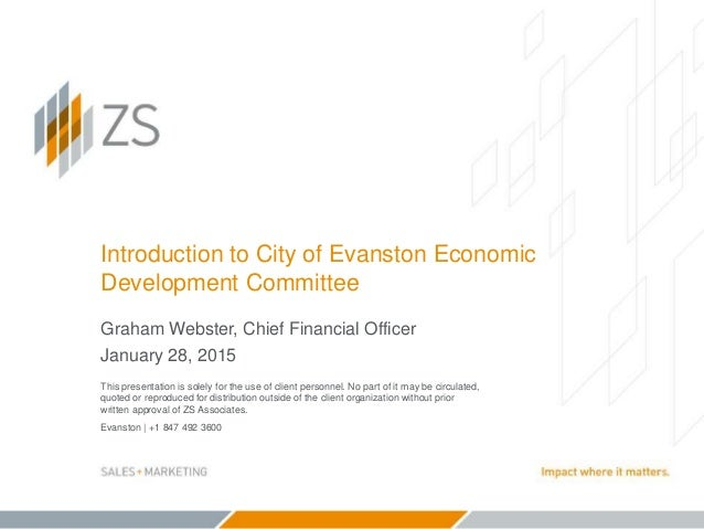 Evanston | +1 847 492 3600 Introduction to City of Evanston Economic Development Committee Graham Webster, Chief Financial...