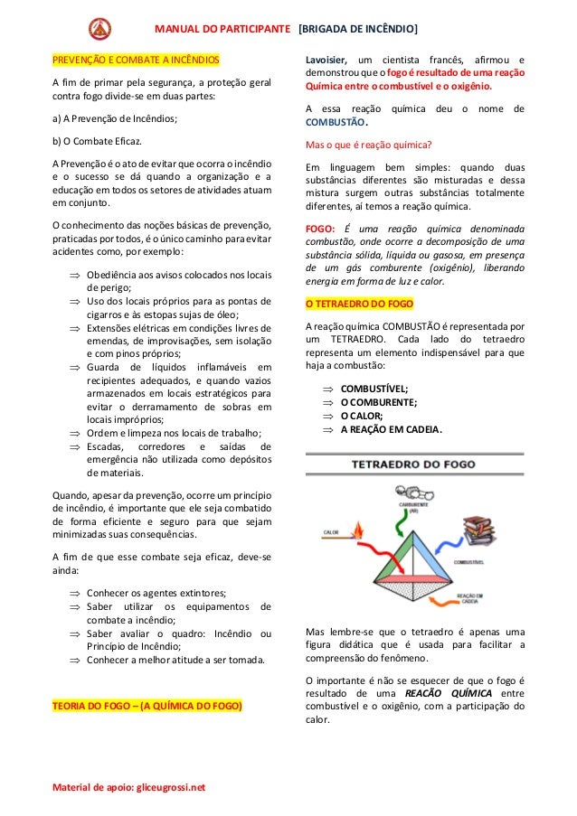 MANUAL DO PARTICIPANTE [BRIGADA DE INCÊNDIO] Material de apoio: gliceugrossi.net PREVENÇÃO E COMBATE A INCÊNDIOS A fim de ...