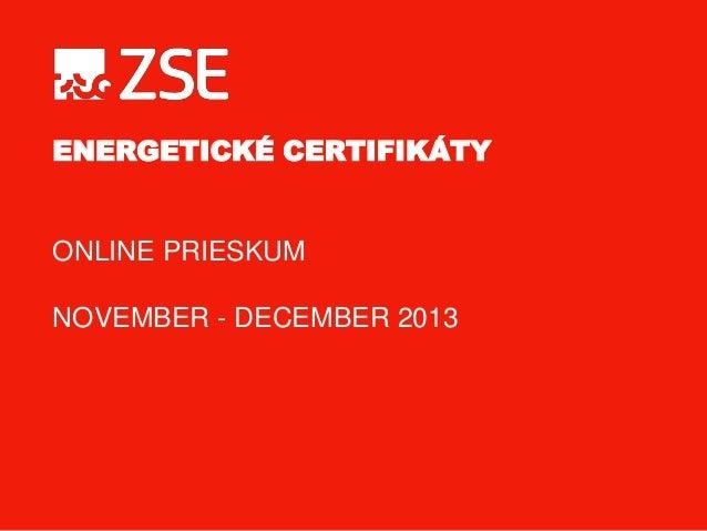 ENERGETICKÉ CERTIFIKÁTY  ONLINE PRIESKUM NOVEMBER - DECEMBER 2013