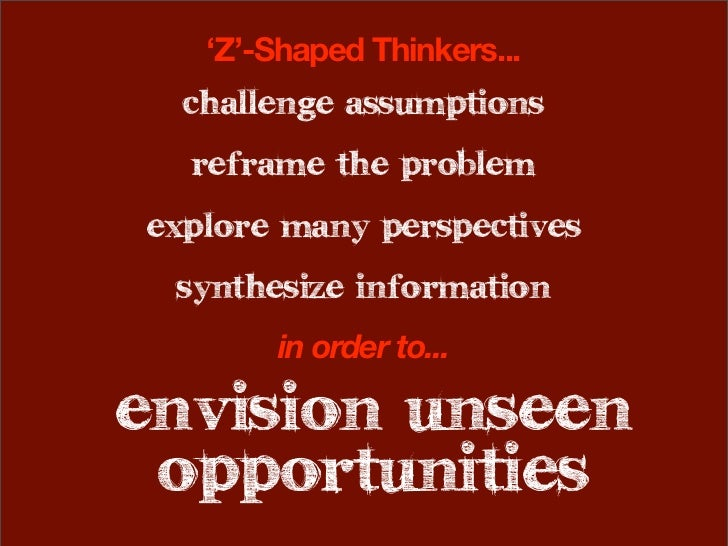 Z-Shaped Thinkers