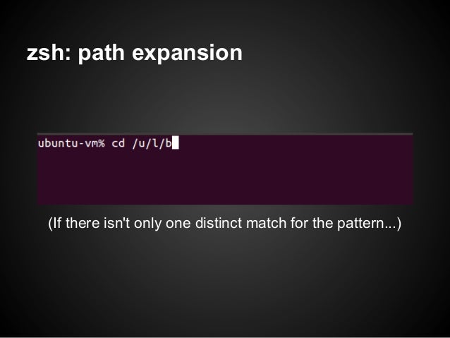 zsh: path expansion (If there isnt only one distinct match for the pattern...)
