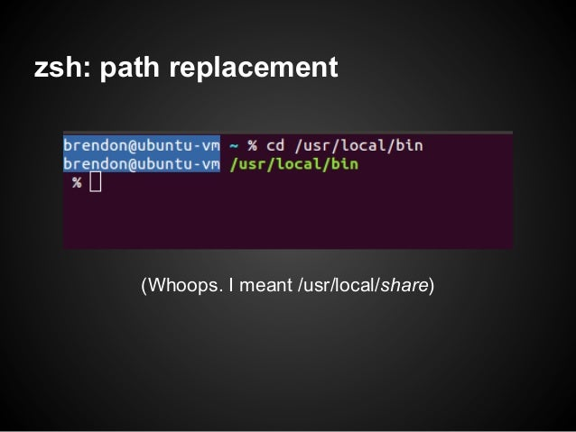 zsh: path replacement       (Whoops. I meant /usr/local/share)