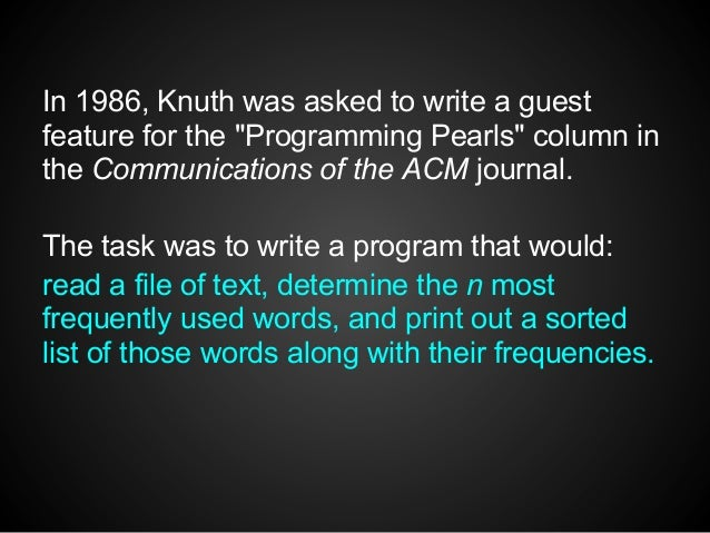 """In 1986, Knuth was asked to write a guestfeature for the """"Programming Pearls"""" column inthe Communications of the ACM journ..."""