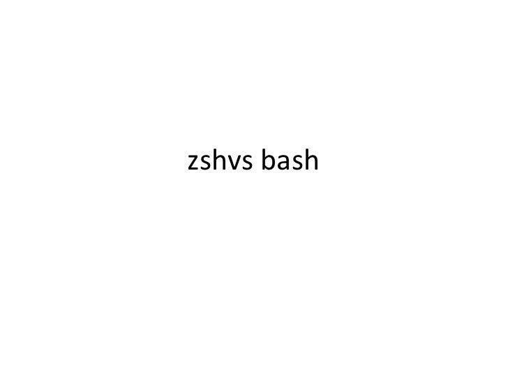 zshvs bash<br />